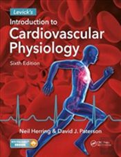 Levick'S Introduction To Cardiovascular Physiology, Sixth Edition