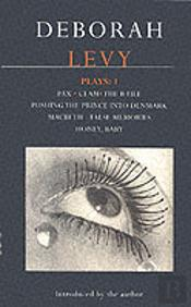 Levy Playspax; Clam; The B File; Pushing The Prince Into Denmark; Macbeth False Memory; Honey Baby