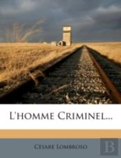 L'Homme Criminel...