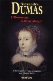 L'Horoscope ; La Reine Margot