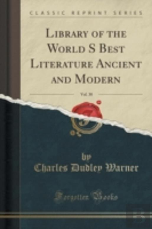 Library Of The World S Best Literature Ancient And Modern, Vol. 30 (Classic Reprint)