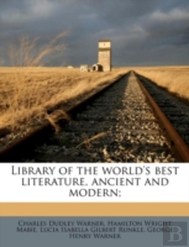 Library Of The World'S Best Literature, Ancient And Modern;