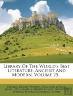 Bertrand.pt - Library Of The World'S Best Literature, Ancient And Modern, Volume 25...