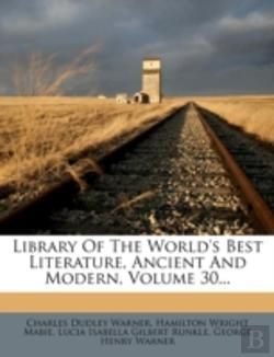 Bertrand.pt - Library Of The World'S Best Literature, Ancient And Modern, Volume 30...