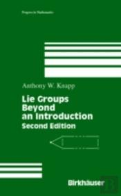 Lie Groups Beyond An Introduction