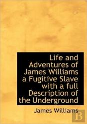 Life And Adventures Of James Williams A