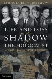 Life And Loss In The Shadow Of The Holocaust
