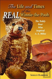 Life And Times Of The Real Winnie-The-Pooh, The