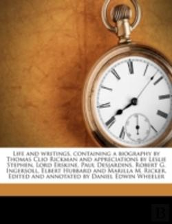 Bertrand.pt - Life And Writings, Containing A Biography By Thomas Clio Rickman And Appreciations By Leslie Stephen, Lord Erskine, Paul Desjardins, Robert G. Ingerso