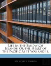Life In The Sandwich Islands: Or The Hea