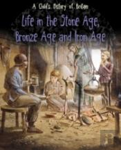 Life In The Stone Age Bronze Age A