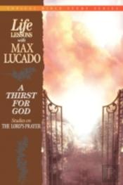 Life Lessons: A Thirst For God (Studies