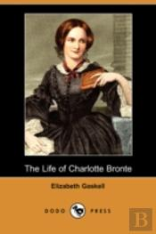Life Of Charlotte Bronte (Dodo Press)