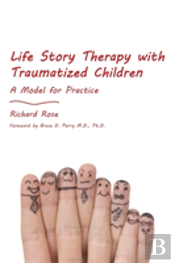 Life Story Therapy Traumatized Children