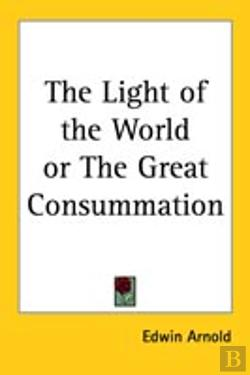 Bertrand.pt - Light Of The World Or The Great Consummation