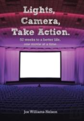 Lights, Camera, Take Action: 52 Weeks To A Better Life, One Movie At A Time.