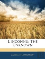 L'Inconnu: The Unknown