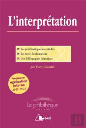 L'Interprétation ; Programme Agrégtion Interne (Édition 2017/2018)