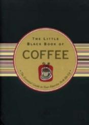 Little Black Book Of Coffee