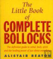 Little Book Of Complete Bollocks