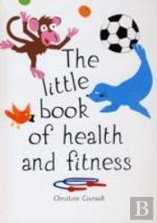 Little Book Of Health And Fitness