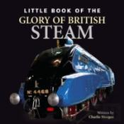 Little Book Of The Glory Days Of British Steam