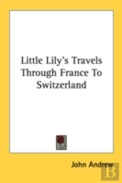 Little Lily'S Travels Through France To