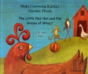 Little Red Hen And The Grains Of Wheat