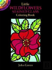 Little Wildflowers Stained Glass Colouring Book