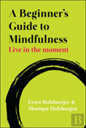 Live In The Moment A Beginners Guide To