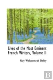 Lives Of The Most Eminent French Writers, Volume Ii