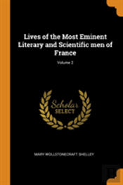 Lives Of The Most Eminent Literary And Scientific Men Of France; Volume 2
