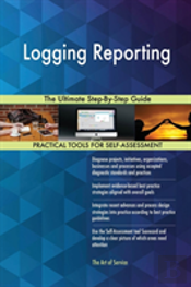 Logging Reporting The Ultimate Step-By-Step Guide