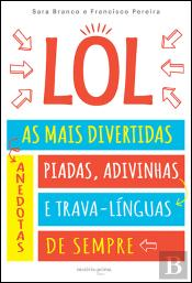 LOL - As Mais Divertidas Anedotas, Piadas, Adivinhas e Trava-Línguas de Sempre