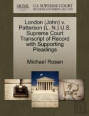 London (John) V. Patterson (L. N.) U.S. Supreme Court Transcript Of Record With Supporting Pleadings