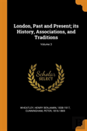 London, Past And Present; Its History, Associations, And Traditions; Volume 3
