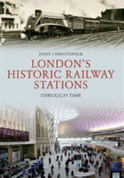 Londons Historic Railway Stations
