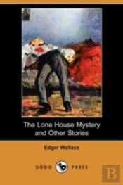 Lone House Mystery And Other Stories (Dodo Press)