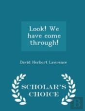 Look We Have Come Through - Scholar'S Choice Edition
