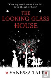 Looking Glass House