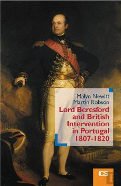 Bertrand.pt - Lord Beresford and British Intervention in Portugal 1807-1820