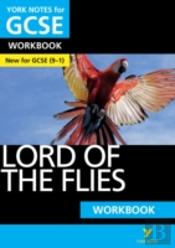 Lord Of The Flies: York Notes For Gcse Workbook Grades 9-1