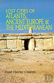 LOST CITIES OF ATLANTIS, ANCIENT EUROPE AND THE MEDITERRANEAN