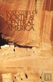 Lost Cities Of North And Central America