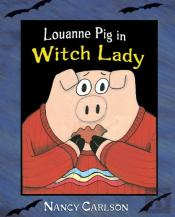 Louanne Pig In Witch Lady (Revised Edition)