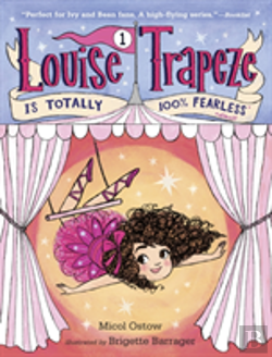 Bertrand.pt - Louise Trapeze Is Totally 100% Fearless