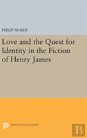 Love And The Quest For Identity In The Fiction Of Henry James
