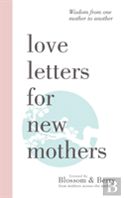 Love Letters For New Mothers