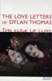 Love Letters Of Dylan Thomas