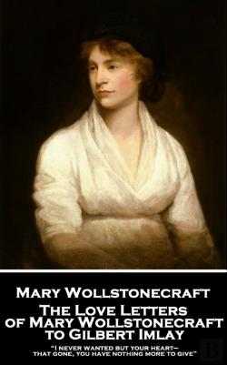 Bertrand.pt - Love Letters Of Mary Wollstonecraft To Gilbert Imlay